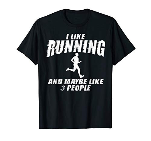 I Like Running And Maybe Like 3 People Shirt Funny Quotes